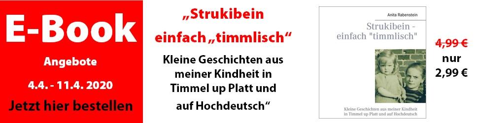 """E-Book Angebote Strukibein – einfach """"timmlisch"""" Kleine Geschichten aus meiner Kindheit in Timmel up Platt und auf Hochdeutsch"""